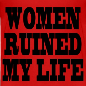 Woman Ruined My Life T-Shirts - Teenager Premium T-Shirt