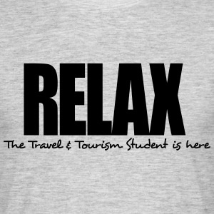 relax the travel  tourism student is her - Men's T-Shirt