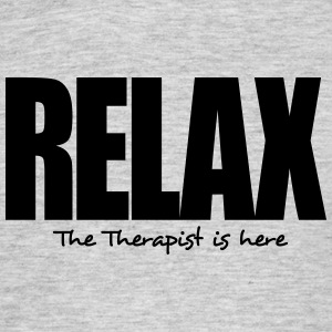 relax the therapist is here - Men's T-Shirt