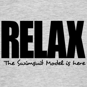 relax the swimsuit model is here - Men's T-Shirt