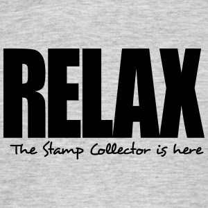 relax the stamp collector is here - Men's T-Shirt