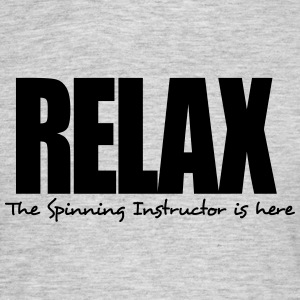 relax the   instructor is here - Men's T-Shirt
