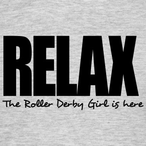 relax the roller derby girl is here - Men's T-Shirt