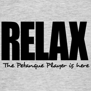 relax the petanque player is here - Men's T-Shirt