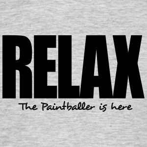 relax the paintballer is here - Men's T-Shirt