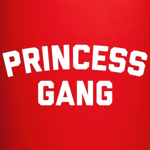 Princess Gang Funny Quote  Mugs & Drinkware - Full Colour Mug