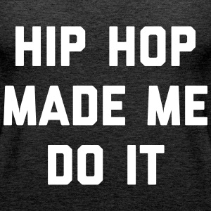 Hip Hop Do It Music Quote Toppar - Premiumtanktopp dam
