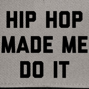 Hip Hop Do It Music Quote Petten & Mutsen - Snapback cap