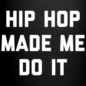 Hip Hop Do It Music Quote Krus & tilbehør - Ensfarvet krus