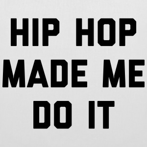 Hip Hop Do It Music Quote Taschen & Rucksäcke - Stoffbeutel