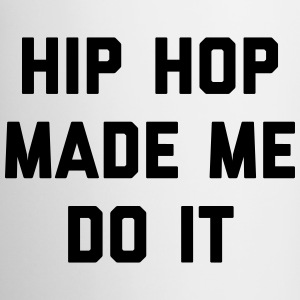 Hip Hop Do It Music Quote Mugs & Drinkware - Mug