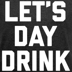Let's Day Drink Funny Quote  T-shirts - T-shirt med upprullade ärmar dam