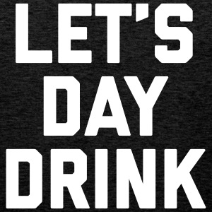 Let's Day Drink Funny Quote  Sportbekleidung - Männer Premium Tank Top