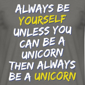 Always be a Unicorn licorne Tee shirts - T-shirt Homme
