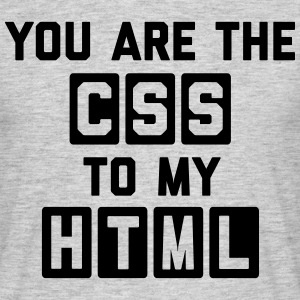 CSS To My HTML Funny Quote T-Shirts - Men's T-Shirt
