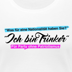 Party ohne Patriotismus T-Shirts - Frauen Premium T-Shirt