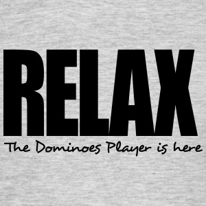 relax the dominoes player is here - Men's T-Shirt