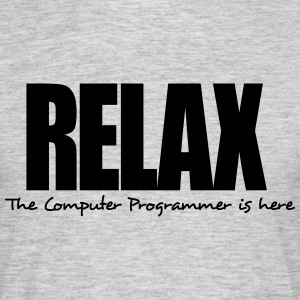 relax the computer programmer is here - Men's T-Shirt