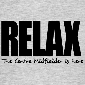relax the centre midfielder is here - Men's T-Shirt