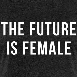 Future Is Female Quote Koszulki - Koszulka damska Premium