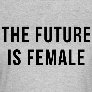 Future Is Female Quote Koszulki - Koszulka damska