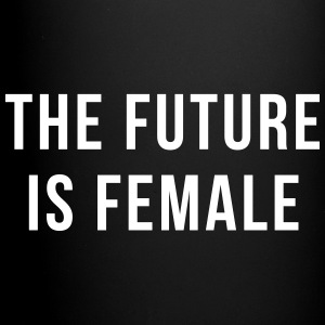 Future Is Female Quote Tassen & Zubehör - Tasse einfarbig
