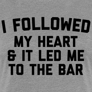 Led Me To Bar Funny Quote T-shirts - Dame premium T-shirt