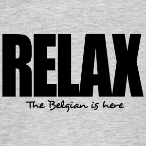 relax the belgian is here - Men's T-Shirt