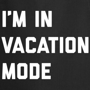 Vacation Mode Funny Quote Forklæder - Forklæde