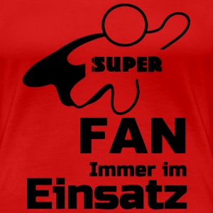 Super Fan T-Shirts - Frauen Premium T-Shirt