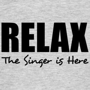 relax singer is here - Men's T-Shirt
