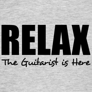 relax the guitarist is here - Men's T-Shirt
