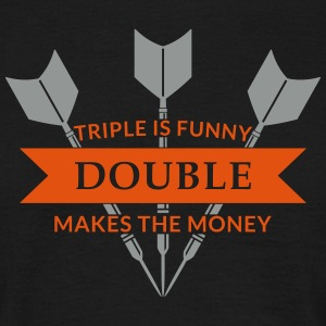 Triple is funny Double makes the Money T-Shirts - Men's T-Shirt