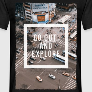 go out and explore T-Shirts - Männer T-Shirt