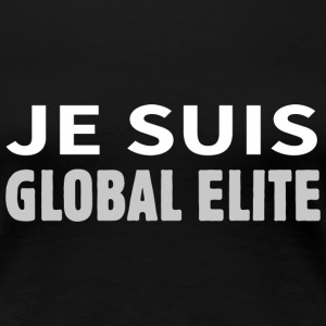 Je suis Global Elite Tee shirts - T-shirt Premium Femme