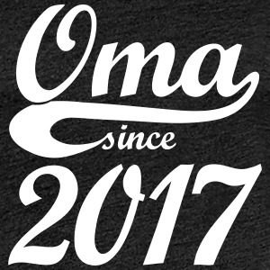 Oma since 2017 T-Shirts - Frauen Premium T-Shirt