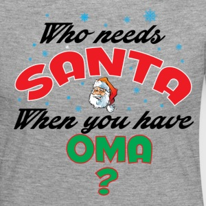 WHO NEEDS SANTA WHEN YOU HAVE OMA.. Long Sleeve Shirts - Women's Premium Longsleeve Shirt