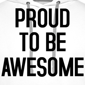 Proud to be awesome typo black - Männer Premium Hoodie