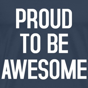 Proud to be awesome typo white - Männer Premium T-Shirt