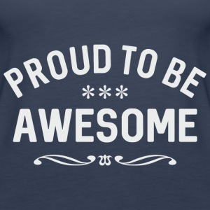 Proud to be awesome white - Frauen Premium Tank Top