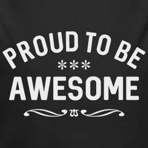 Proud to be awesome white - Baby Bio-Langarm-Body