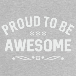 Proud to be awesome Baby T-Shirts - Baby T-Shirt