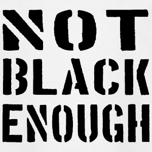 not black enough - Teenager T-Shirt