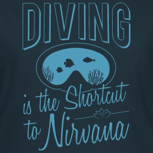 Diving is the Shortcut to Nirvana - Frauen T-Shirt