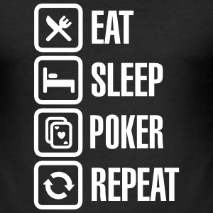 Eat - sleep - poker - repeat T-skjorter - Slim Fit T-skjorte for menn