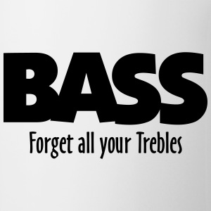 BASS forget all your Trebles Tassen & Zubehör - Tasse