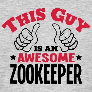 this guy is an awesome zookeeper 2col - Men's T-Shirt