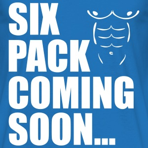 Six Pack Coming Soon ... - Men's T-Shirt