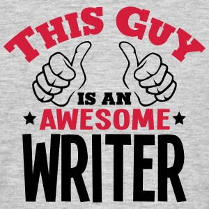 this guy is an awesome writer 2col - Men's T-Shirt