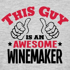 this guy is an awesome winemaker 2col - Men's T-Shirt